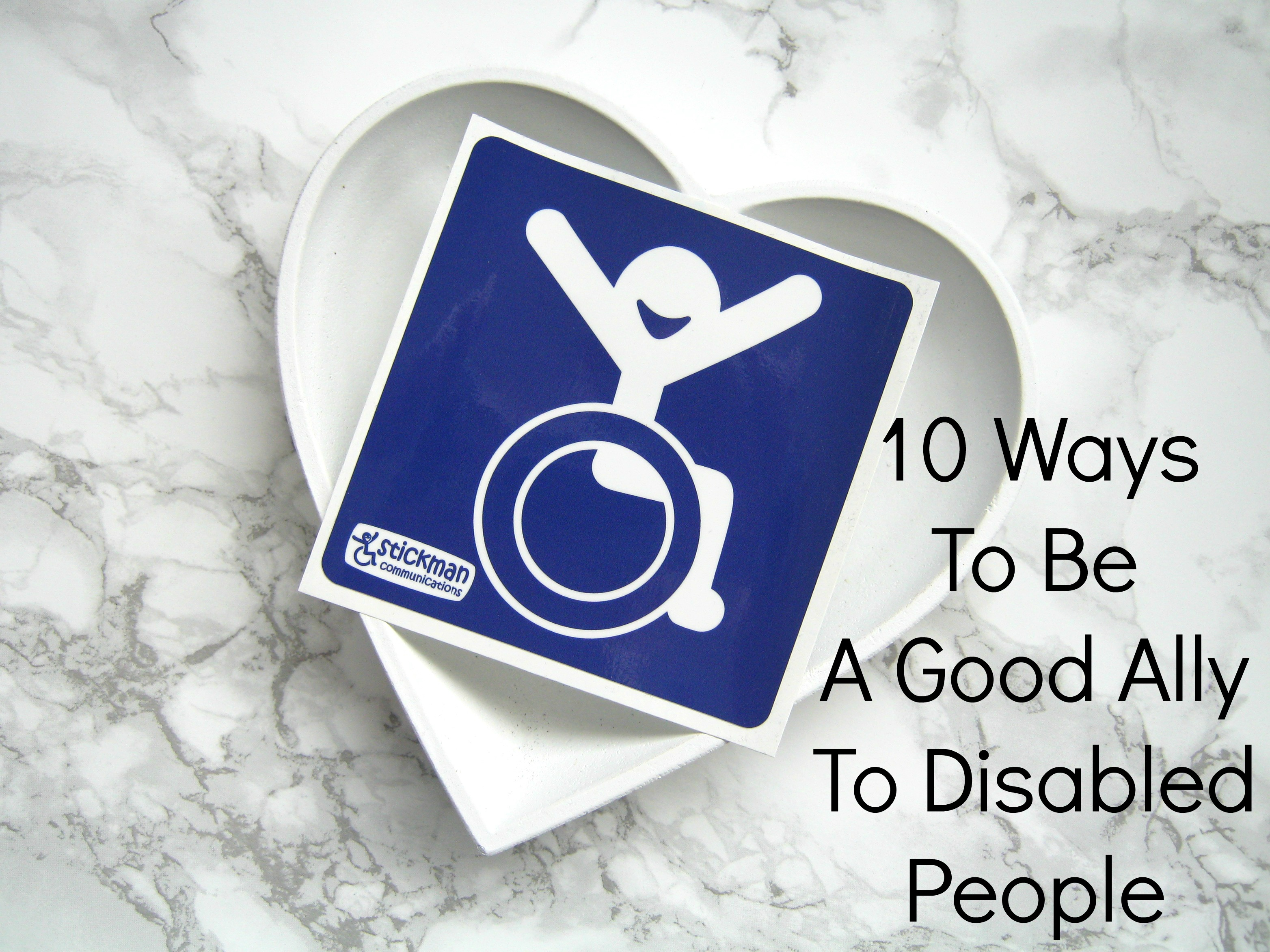 10 Ways To Be A Good Ally To Disabled People