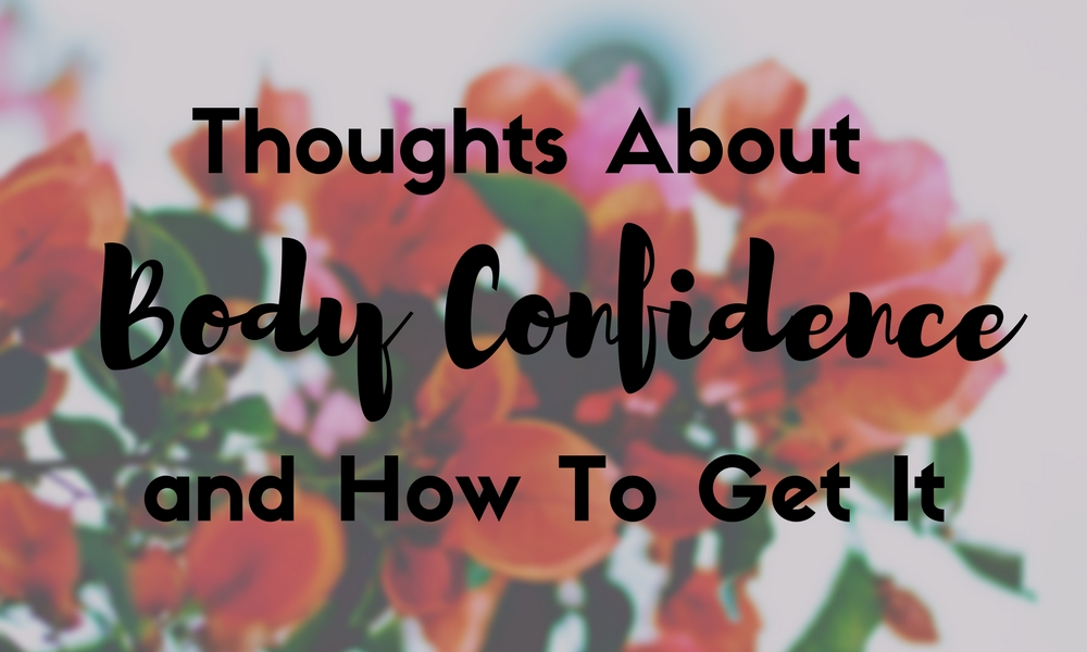 Thoughts About Body Confidence (2)