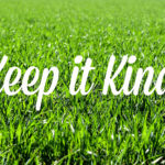 Keep it Kind