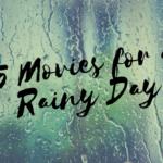 rainy day movies