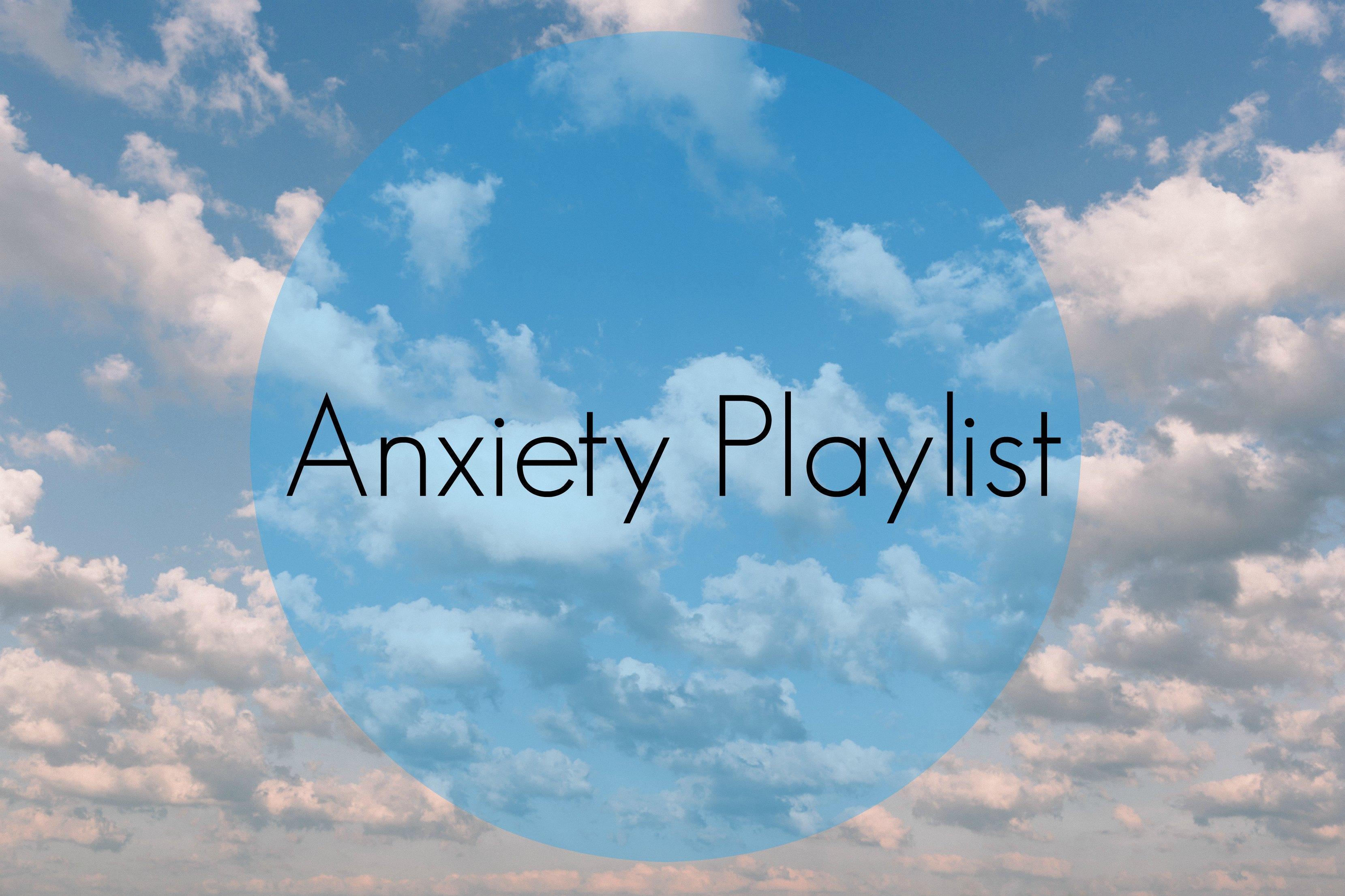 Anxiety Playlist